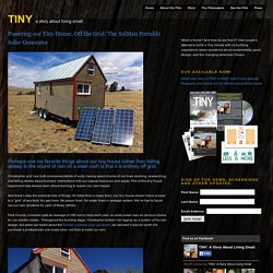 Powering our Tiny House, Off the Grid: The SolMan Portable Solar Generator