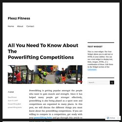 All You Need To Know About The Powerlifting Competitions