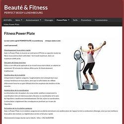 PowerPlate - www.beaute-fitness.lu