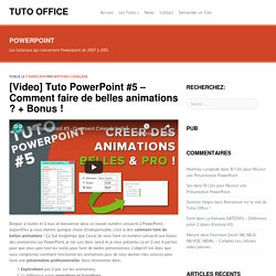 Tuto PowerPoint #5 - Comment faire de belles animations ? + Bonus !