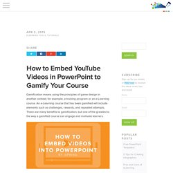 How to Embed YouTube Videos in PowerPoint to Gamify Your Course