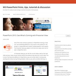 PowerPoint 2013: See What's Coming with Presenter View | MS PowerPoint hints, tips, tutorials & discussion