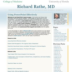 Using PowerPoint Effectively » Richard Rathe, MD - College of Medicine, University of Florida