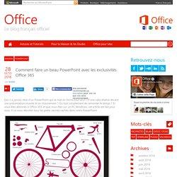 Comment faire une beau PowerPoint avec les exclusivités Office 365