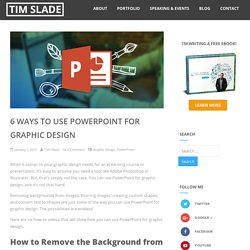 6 Ways to Use PowerPoint for Graphic Design