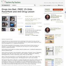 Drugs Are Bad: FREE! 25-Slide PowerPoint and... by Mrs S's Health and PE Resources