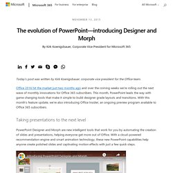 The evolution of PowerPoint—introducing Designer and Morph - Microsoft 365 Blog
