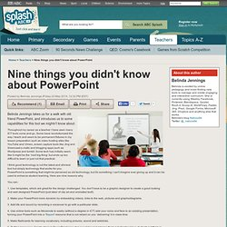 Nine things you didn't know about PowerPoint - Belinda Jennings - ABC Splash -