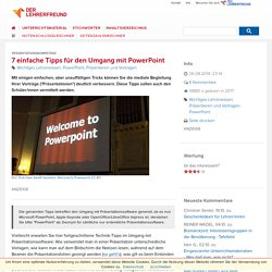 7 einfache Tipps für den Umgang mit PowerPoint