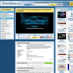 Journal articles for enhance knowledge online PowerPoint presentation
