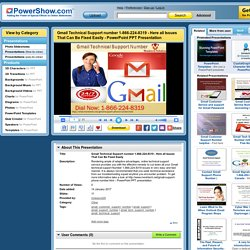 Gmail Technical Support number 1-866-224-8319 - Here all Issues That Can Be Fixed Easily PowerPoint presentation