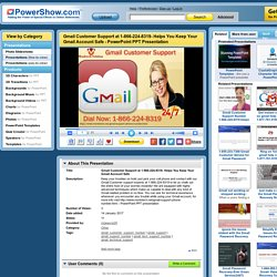 Gmail Customer Support at 1-866-224-8319- Helps You Keep Your Gmail Account Safe PowerPoint presentation