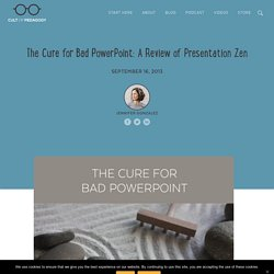 The Cure for Bad PowerPoint: A Review of Presentation Zen