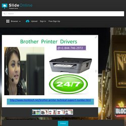 By dialing Brother Printer Drivers  at 1-844-746-2972(Toll Free)Heat Issue solved PowerPoint Presentation PPT