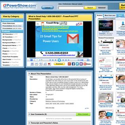 What is Gmail Help 1-850-366-6203? PowerPoint presentation