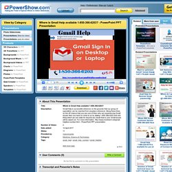 Where is Gmail Help available 1-850-366-6203? PowerPoint presentation