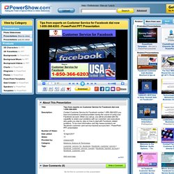 Tips from experts on Customer Service for Facebook dial now 1-850-366-6203 PowerPoint presentation