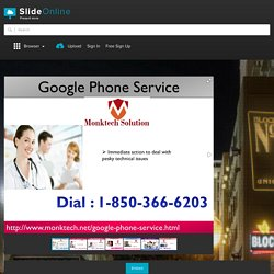 Acquire Effective Remedy through Google Phone Service 1-850-366-6203 PowerPoint Presentation PPT