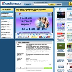 Can I take help from Facebook Technical Support team 1-850-316-4893? PowerPoint presentation