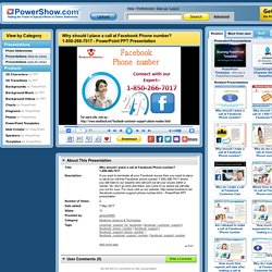 Why should I place a call at Facebook Phone number? 1-850-266-7017 PowerPoint presentation