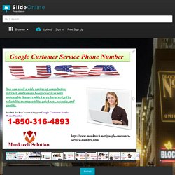 Should I dial at Google Customer Service Phone Number@1-850-316-4893? USA PowerPoint Presentation PPT