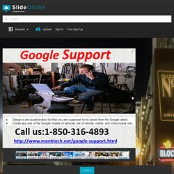why to get the quick Google Support 1-850-316-4893? PowerPoint Presentation PPT