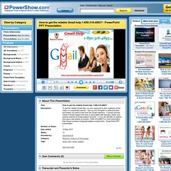 How to get the reliable Gmail help 1-850-316-4893? PowerPoint presentation