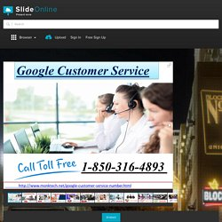 How to find the stable experts via Google Customer Service? @1-850-316-4893 PowerPoint Presentation PPT