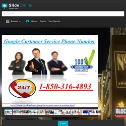 How to Use You Google Customer Service Phone Number @1-850-316-4893? PowerPoint Presentation PPT
