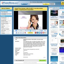 Google Phone Number 1-850-316-4893: A one-stop solution platform PowerPoint presentation