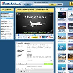 Allegiant Airlines Phone Number 1-800-385-0259 Call Now PowerPoint presentation