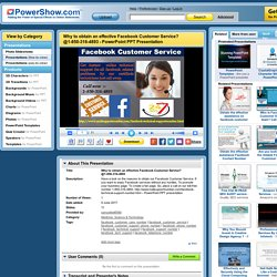 Why to obtain an effective Facebook Customer Service? @1-850-316-4893 PowerPoint presentation