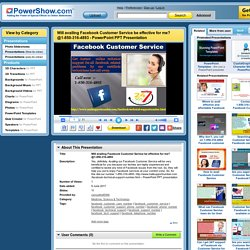 Will availing Facebook Customer Service be effective for me? @1-850-316-4893 PowerPoint presentation