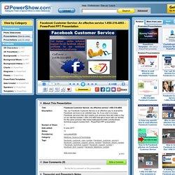 Facebook Customer Service: An effective service 1-850-316-4893 PowerPoint presentation