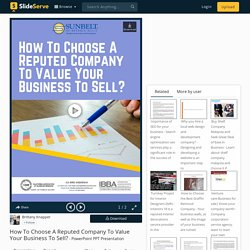 How To Choose A Reputed Company To Value Your Business To Sell? PowerPoint Presentation - ID:9026097