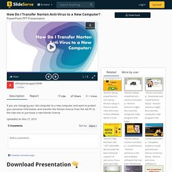 How Do I Transfer Norton Anti-Virus to a New Computer? PowerPoint Presentation - ID:9034113