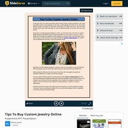 Tips To Buy Custom Jewelry Online PowerPoint Presentation, free download - ID:9743805
