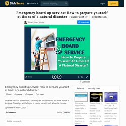 Emergency board up service: How to prepare yourself at times of a natural disaster PowerPoint Presentation - ID:9779929