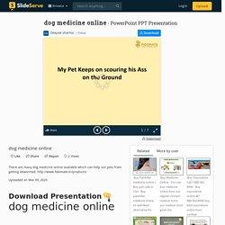 dog medicine online PowerPoint Presentation, free download - ID:9826127