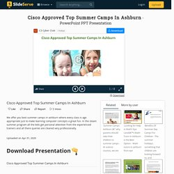Cisco Approved Top Summer Camps In Ashburn PowerPoint Presentation - ID:9857111