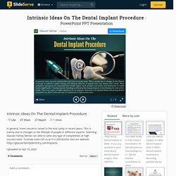 Intrinsic Ideas On The Dental Implant Procedure
