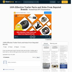 100% Effective Trailer Parts and Hubs From Reputed Brands
