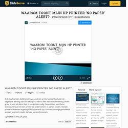 WAAROM TOONT MIJN HP PRINTER 'NO PAPER' ALERT? PowerPoint Presentation - ID:9939318