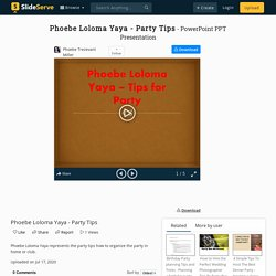 Phoebe Loloma Yaya - Party Tips PowerPoint Presentation, free download - ID:10007774