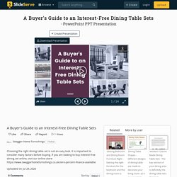 A Buyer's Guide to an Interest-Free Dining Table Sets PowerPoint Presentation - ID:10021499