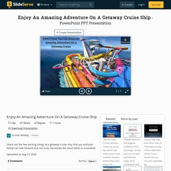 List of Amazing Adventure On A Getaway Cruise Ship