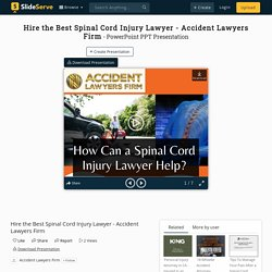 Hire the Best Spinal Cord Injury Lawyer - Accident Lawyers Firm PowerPoint Presentation - ID:10086493