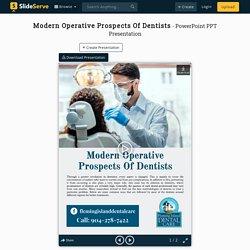 Modern Operative Prospects Of Dentists
