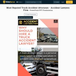 Most Reputed Truck Accident Attorneys - Accident Lawyers Firm PowerPoint Presentation - ID:10122215