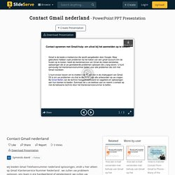 Contact Gmail nederland PowerPoint Presentation, free download - ID:10122158